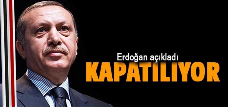 Erdoğan açıkladı! Kapatılıyor
