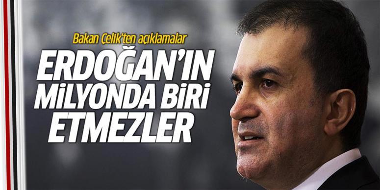 Erdoğan'ın milyonda biri etmezler