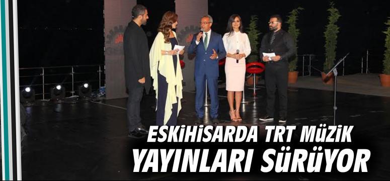 Eskihisar'da TRT müzik keyfi sürüyor