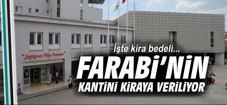 Farabi'nin kantini kiraya veriliyor