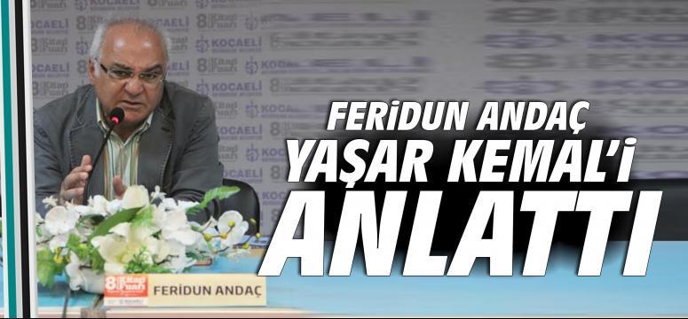 Feridun Andaç Yaşar Kemal'i anlattı