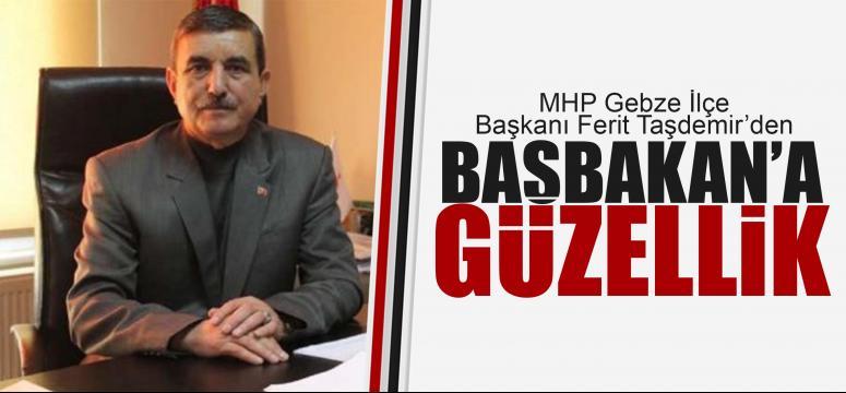 Ferit Taşdemir'den Başbakan'a güzellik