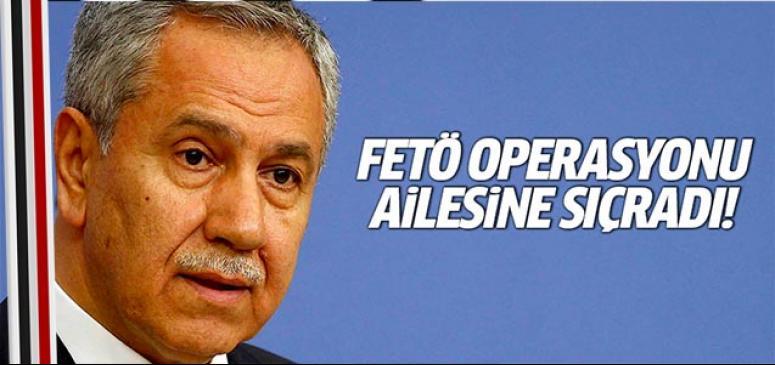 FETÖ operasyonu ailesine sıçradı!
