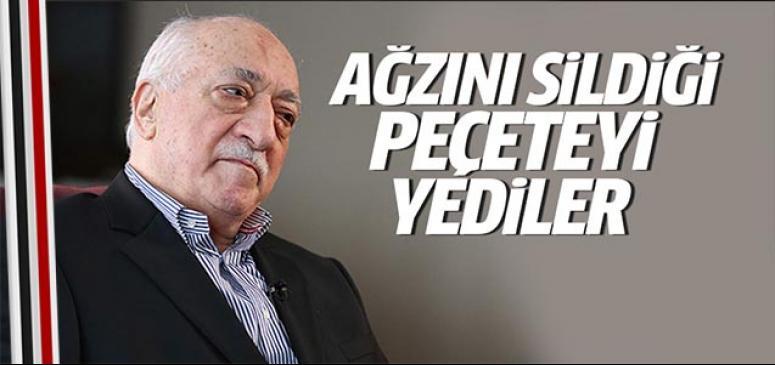 Fetullah Gülen'in peçetesini yemişler