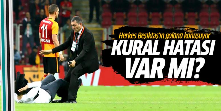 Galatasaray - Beşiktaş maçında kural hatası var mı?