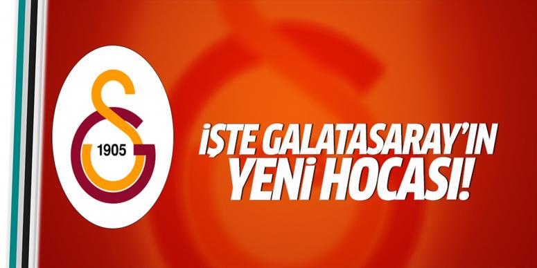 İşte Galatasaray'ın yeni hocası!