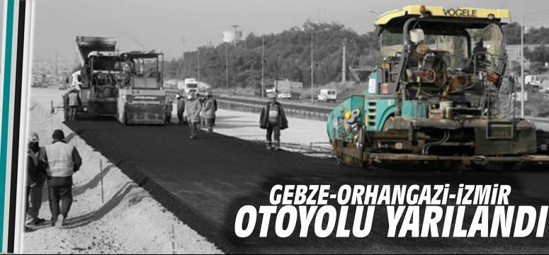 Gebze-Orhangazi-İzmir otoyolunda yarıya gelindi
