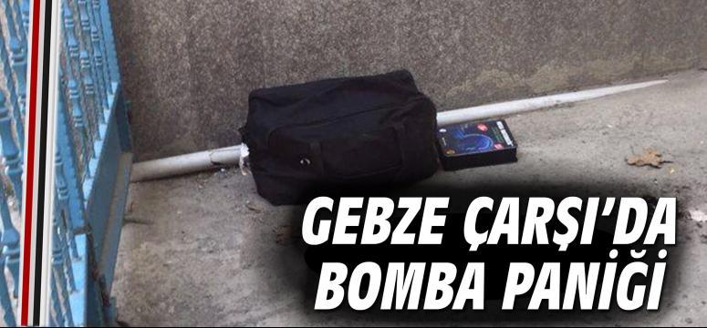 Gebze çarşıda bomba paniği!