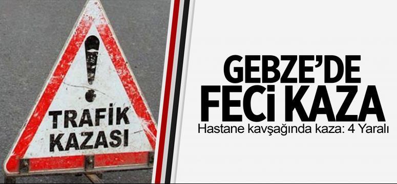 Gebze'de kaza! 4 ağır yaralı