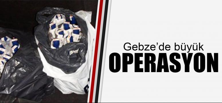 Gebze'de büyük operasyon