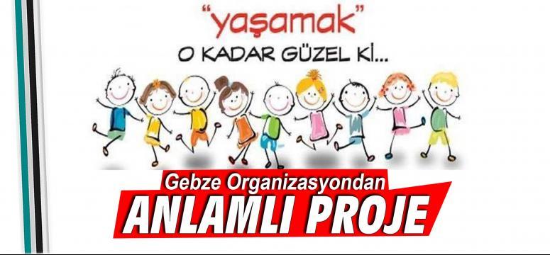 Gebze Organizasyondan Anlamlı Proje