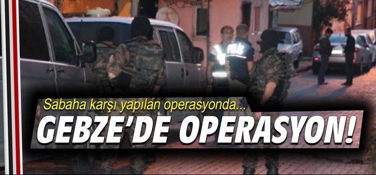 Gebze'de IŞİD operasyonu