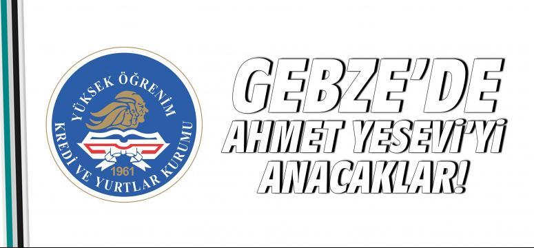 Gebze'de Ahmet Yesevi'yi Anacaklar!