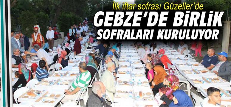 Gebze'de birlik sofraları kuruluyor