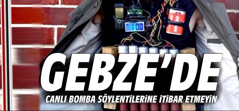 Gebze'de canlı bomba söylentilerine itibar etmeyin