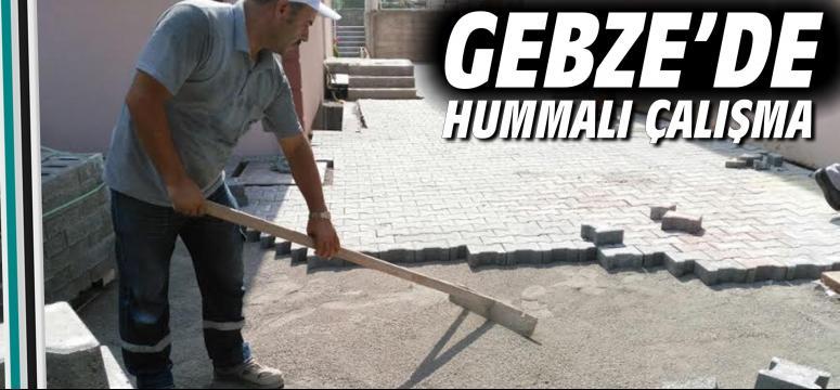 Gebze'de hummalı çalışma