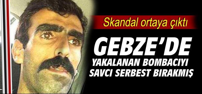Gebze'de Yakalanan Bombacıyı Savcı Serbest Bırakmış