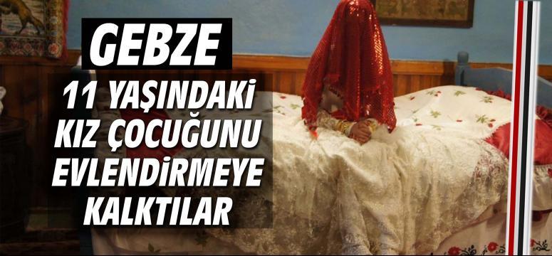 11 yaşındaki kızı çocuğunu evlendirmeye kalktılar