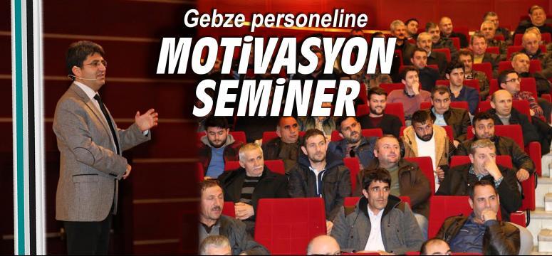 Gebze personeline motivasyon semineri