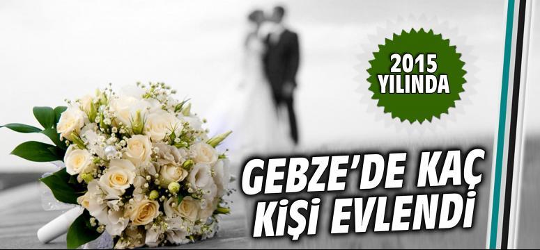 Gebze'de 2015 yılında kaç kişi evlendi