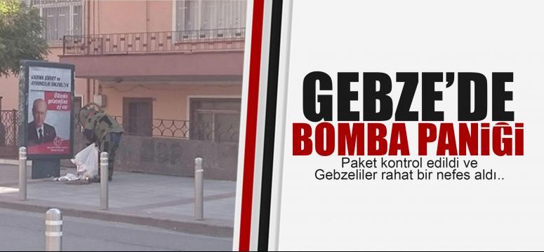 Gebze'de bomba alarmı!