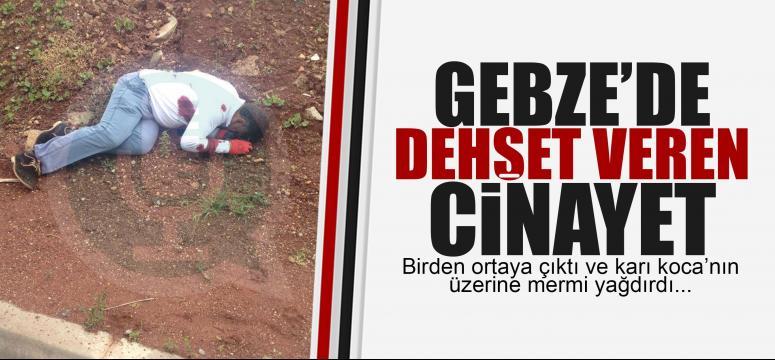 Gebze'de dehşet veren cinayet! Mermi yağdırdı!