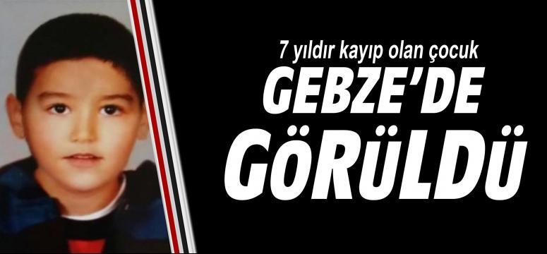 Kayıp çocuk Gebze'de görüldü