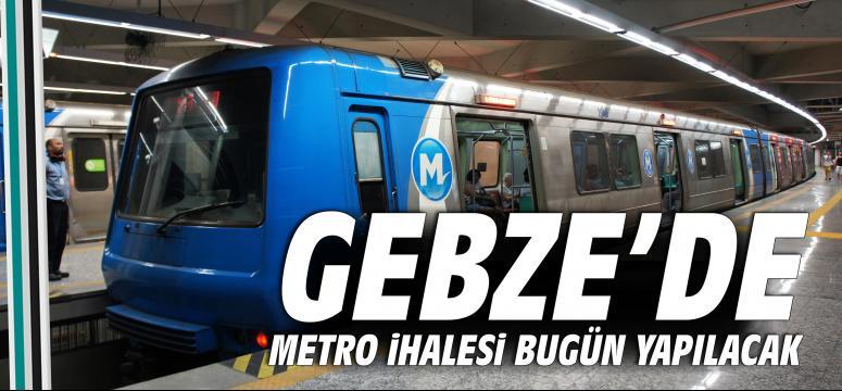 Gebze'de metro ihalesi bugün