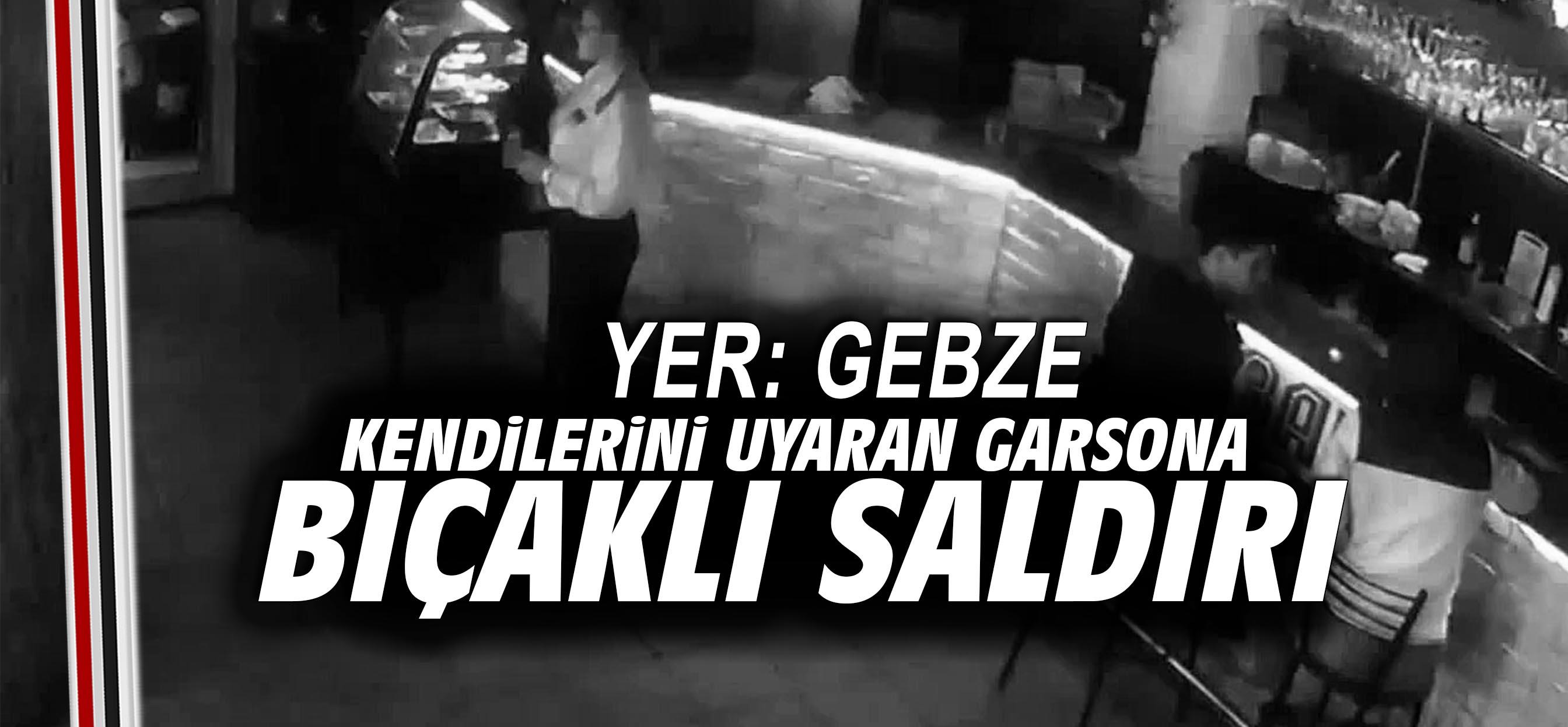 Gebze'de garsona bıçaklı saldırı