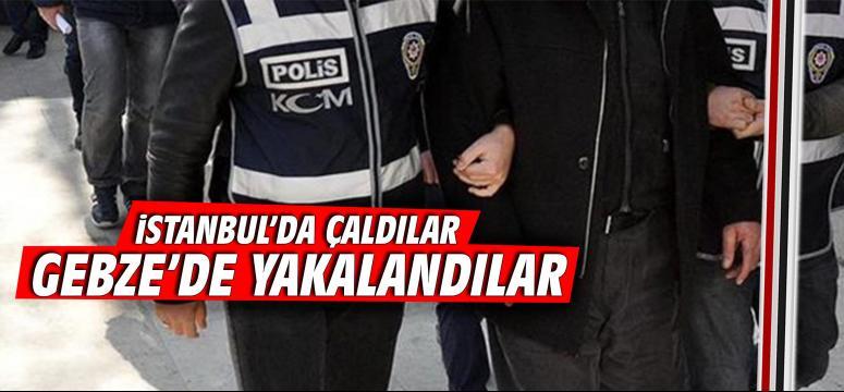 İstanbul'da çaldılar, Gebze'de yakalandılar