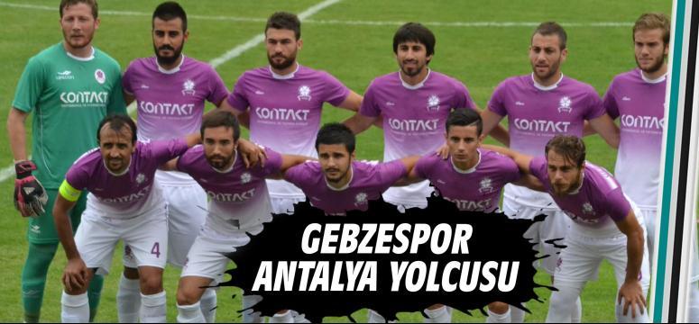 Gebzespor Antalya yolcusu