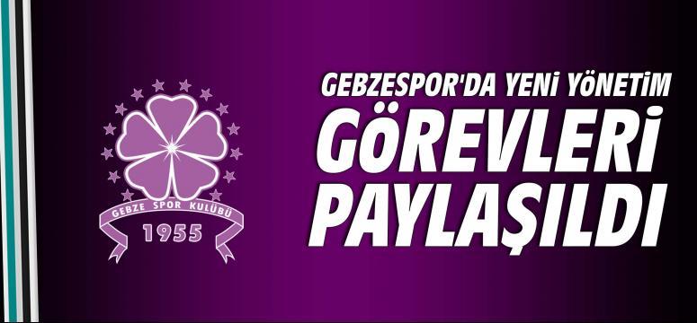 Gebzespor'da yeni yönetim görevleri paylaşıldı