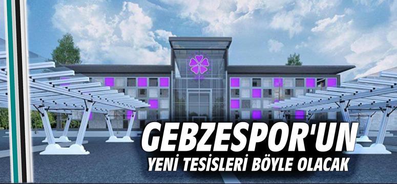 Gebzespor'un yeni tesisleri işte böyle olacak