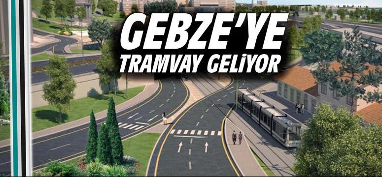 Gebze'ye tramvay geliyor