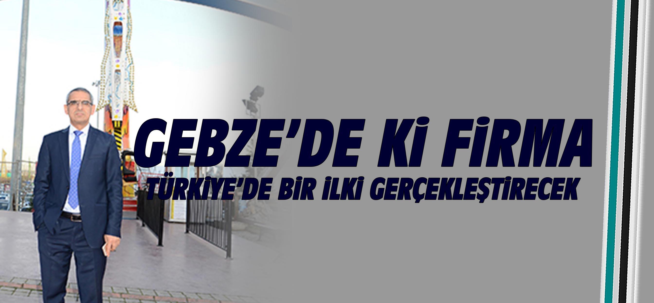 Türkiye'nin ilki gerçekleştirecek
