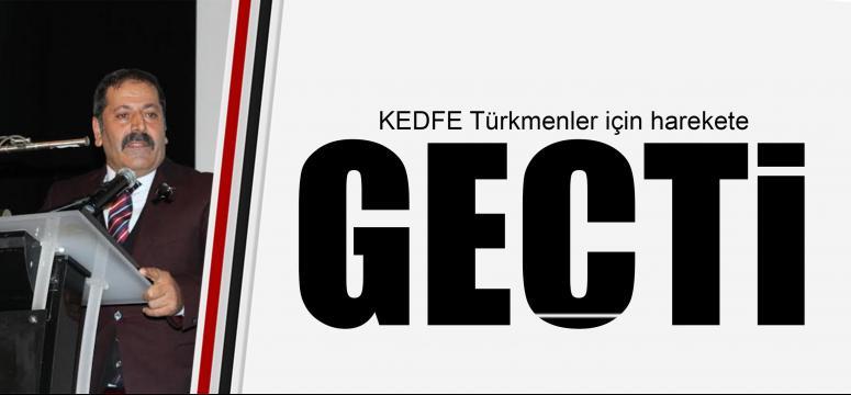KEDFE Türkmenler için harekete geçti