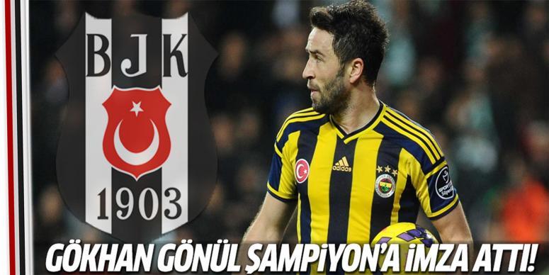 Gökhan Gönül Beşiktaş'a imza attı