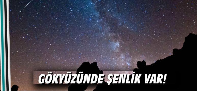 Gökyüzünde şenlik var!