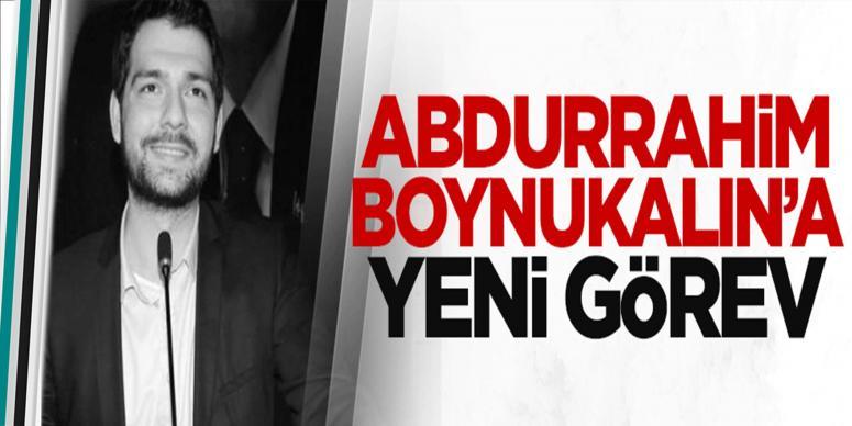 Abdurrahim Boynukalın'a yeni görev
