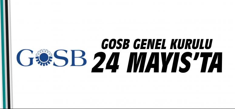 GOSB Genel Kurulu 24 Mayıs'ta