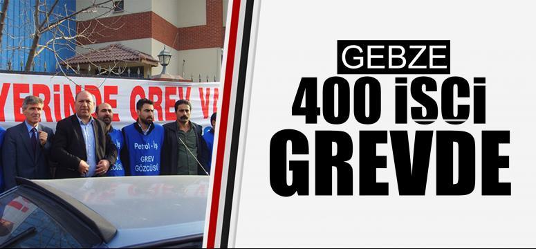 400 İŞÇİ GREVE ÇIKTI