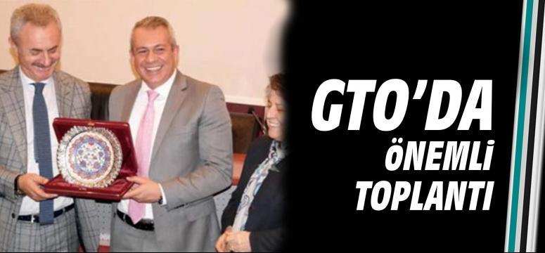 GTO'da önemli toplantı