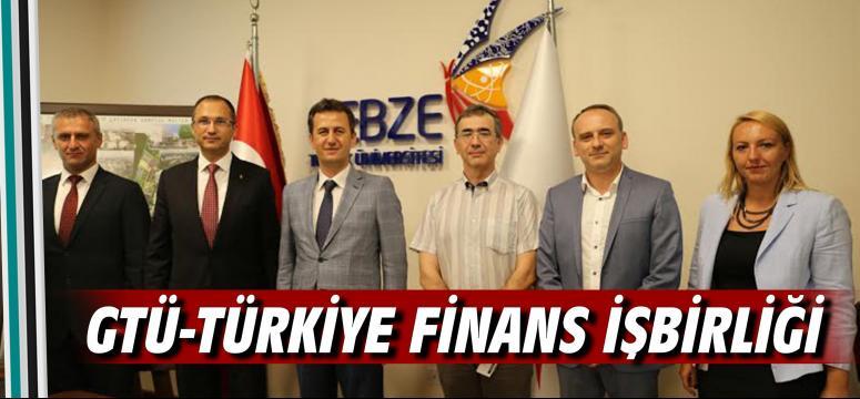 GTÜ ve Türkiye Finans İşbirliği