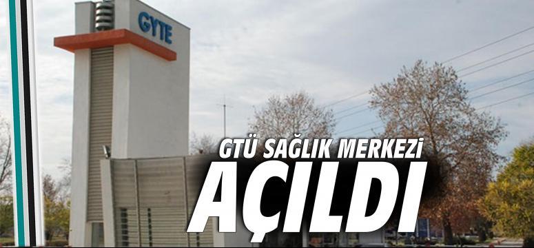 GTÜ Sağlık Merkezi açıldı