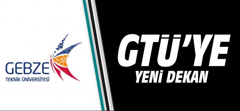 GTÜ'ye yeni Dekan