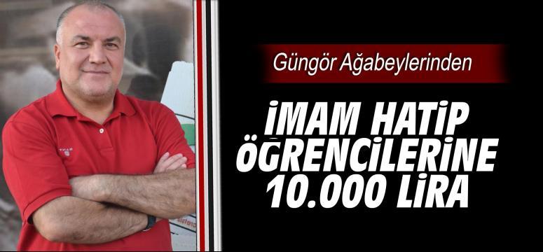 Güngör Ağabeylerinden İmam Hatip Öğrencilerine 10.000 Lira