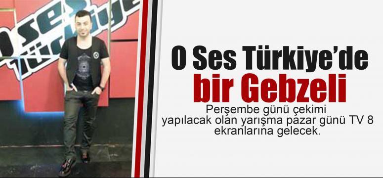 O Ses Türkiye'de bir Gebzeli