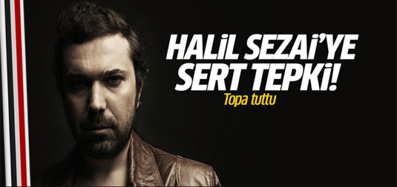 Halil Sezai'ye tepki