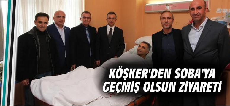 "Köşker'den Hasan Soba'ya ""geçmiş olsun"" ziyareti"