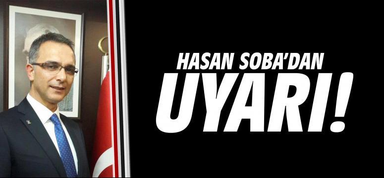 AK Parti Gebze İlçe Başkanı Soba'dan uyarı!